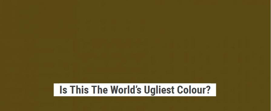 ugliest colour